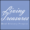 Living Treasures Oral History Project