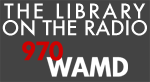 Library on the Radio - 970 WAMD